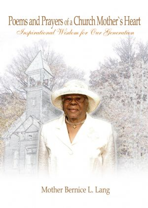 Poems and Prayers of a Church Mother's Heart by Bernice ...