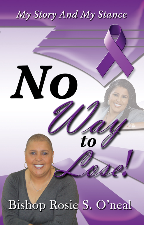 No Way To Lose by Bishop Rosie S. Oneal