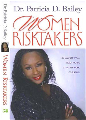 Women Risk Takers By Dr. Pat Bailey-Jones